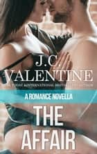 The Affair ebook by J.C. Valentine