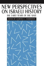 New Perspectives on Israeli History - The Early Years of the State ebook by Laurence J. Silberstein