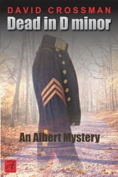 Dead in D Minor: the second Albert mystery ebook by David Crossman