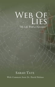 Web of Lies: My Life with a Narcissist ebook by Sarah Tate