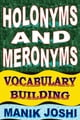 Holonyms and Meronyms: Vocabulary Building ebook by Manik Joshi