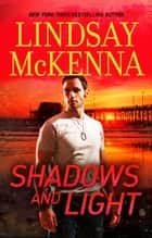 Shadows And Light eBook by Lindsay McKenna
