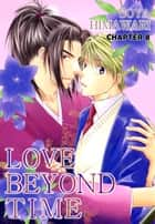LOVE BEYOND TIME (Yaoi Manga) - Chapter 8 ebook by Soya Himawari