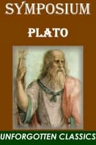 Plato's Symposium ebook by Plato