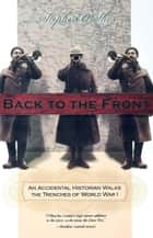 Back to the Front ebook by Stephen O'Shea