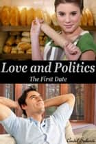 Love and Politics - The First Date ebook by Cindel Sabante
