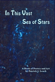 In This Vast Sea of Stars ebook by Patrick J. Leach