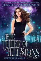The Thief of Illusions ebook by Jessica Sorensen