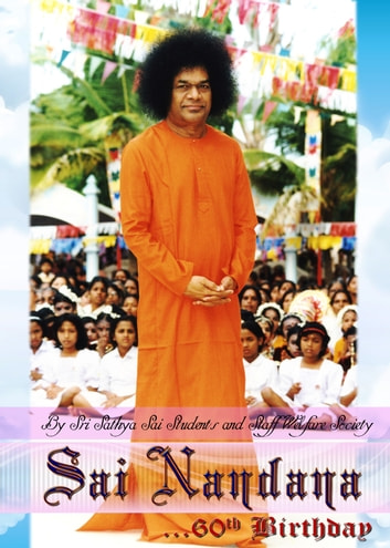 Sai Nandana: 60th Birthday ebook by Sri Sathya Sai Students and Staff Welfare Society