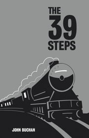 The 39 Steps - With an exclusive introduction by the author's grandson ebook by John Buchan