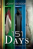 151 Days ebook by John Goode