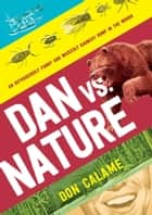 Dan Versus Nature eBook by Don Calame