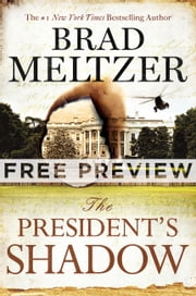 The President's Shadow - Free Preview ebook by Brad Meltzer