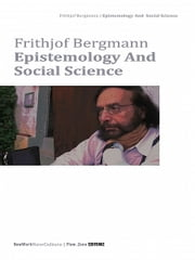 Epistemology and Social Science ebook by Frithjof Bergmann