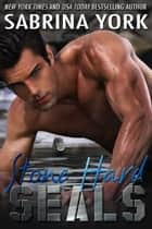 Stone Hard SEALs eBook von Sabrina York