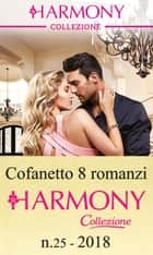 Cofanetto 8 Harmony Collezione n.25/2018 eBook by Trish Morey, Caitlin Crews, Maisey Yates,...