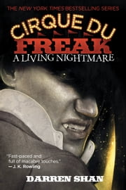 Cirque Du Freak #1: A Living Nightmare - Book 1 in the Saga of Darren Shan ebook by Darren Shan