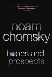 Hopes and Prospects ebook by Noam Chomsky