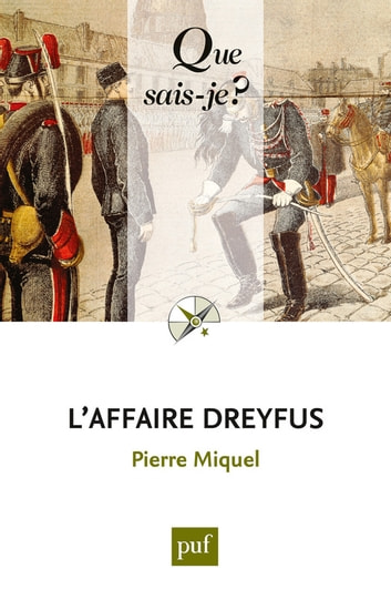 L'affaire Dreyfus - « Que sais-je ? » n° 867 ebook by Pierre Miquel