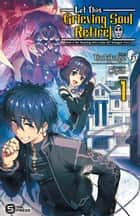 Let This Grieving Soul Retire! Woe is the Weakling Who Leads the Strongest Party Vol. 1 (light novel) ebook by Tsukikage