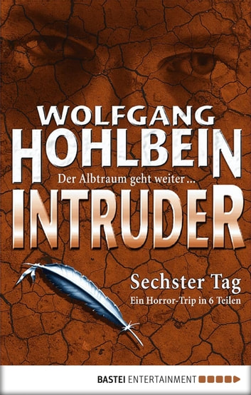 Intruder - Sechster Tag ebook by Wolfgang Hohlbein