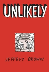 Unlikely ebook by Jeffrey Brown