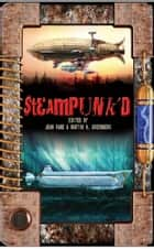 Steampunk'd ebook by Jean Rabe, Martin H. Greenberg