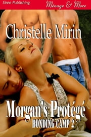 Morgan's Protege ebook by Christelle Mirin