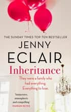 Inheritance - The new novel from the author of Richard & Judy bestseller Moving ebook by Jenny Eclair