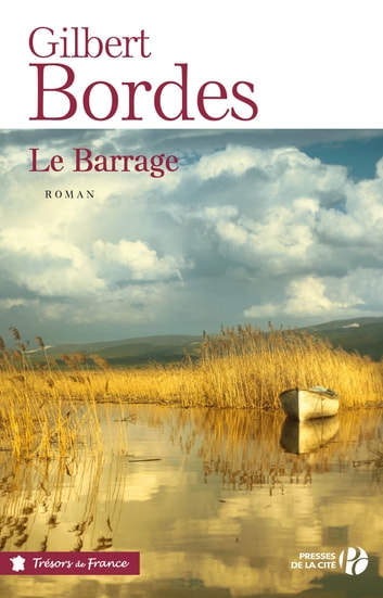 Le barrage - (TF) ebook by Gilbert BORDES