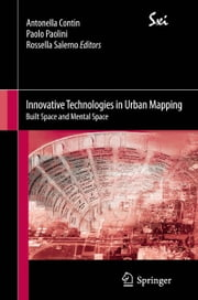 Innovative Technologies in Urban Mapping - Built Space and Mental Space ebook by Antonella Contin,Paolo Paolini,Rossella Salerno