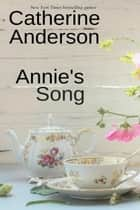 Annie's Song ebook by Catherine Anderson