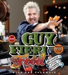 Guy Fieri Food - Cookin' It, Livin' It, Lovin' It ebook by Guy Fieri, Ann Volkwein