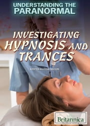 Investigating Hypnosis and Trances ebook by Kristen Rajczak Nelson,Jacob Steinberg