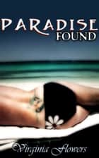 Paradise Found ebook by Virginia Flowers