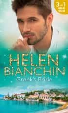 Greek's Pride: The Stephanos Marriage / A Passionate Surrender / The Greek Bridegroom (Mills & Boon M&B) ebook by Helen Bianchin