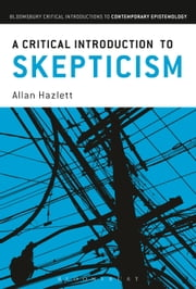 A Critical Introduction to Skepticism ebook by Allan Hazlett