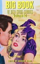 Big Book of Best Short Stories - Volume 14 ebook by William Pett Ridge, Gilbert Parker, Harriet Elizabeth Prescott Spofford,...