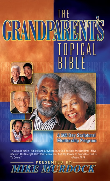 The Grandparent's Topical Bible ebook by Mike Murdock