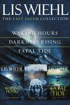 The East Salem Collection - Waking Hours, Darkness Rising, Fatal Tide ebook by Lis Wiehl, Pete Nelson