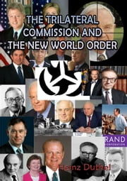 THE TRILATERAL COMMISSION AND THE NEW WORLD ORDER ebook by Heinz Duthel