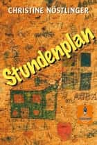 Stundenplan - Roman ebook by Christine Nöstlinger