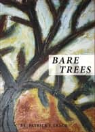 Bare Trees ebook by Patrick J. Leach
