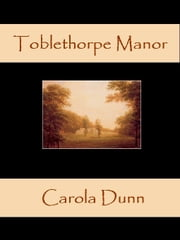 Toblethorpe Manor ebook by Carola Dunn
