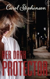 Her Dark Protector ebook by Carol Stephenson