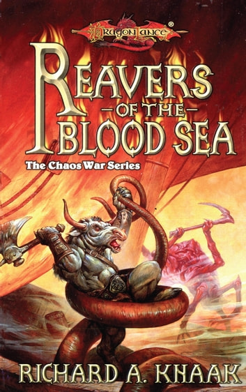 Reavers of the Blood Sea - The Chaos War, Book 4 ebook by Richard Knaak