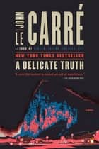 A Delicate Truth ebook by John le Carre