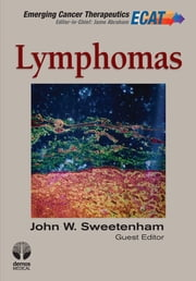 Lymphomas ebook by John W. Sweetenham, MD,Jame Abraham, MD, FACP