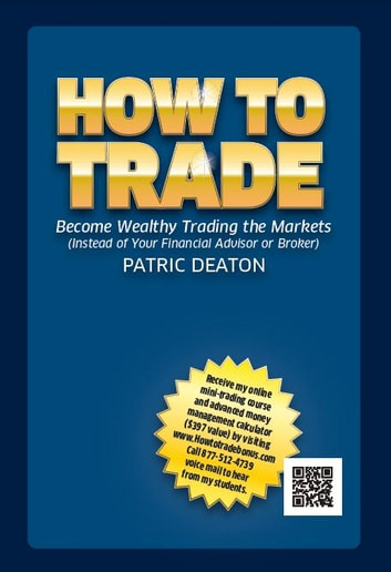 How To Trade ebook by Patric Deaton