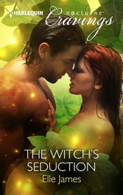 The Witch's Seduction (Mills & Boon Nocturne Cravings) ebook by Elle James